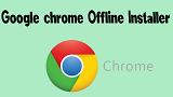 Download Google chrome offline installer latest 2021