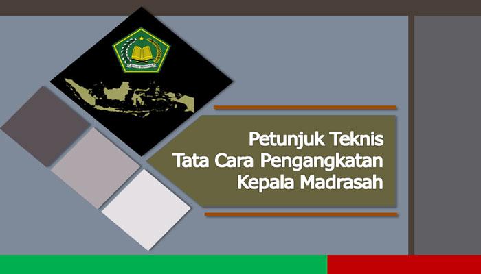 Download Petunjuk Teknis Tata Cara Pengangkatan Kepala Madrasah