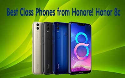 Best Class Phones from Honore! Honor 8c