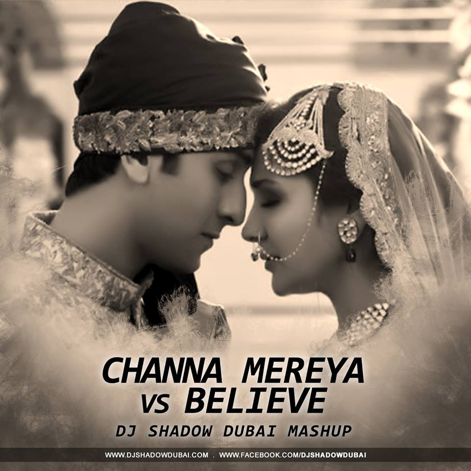 Channa Mereya vs Believe (Mashup)
