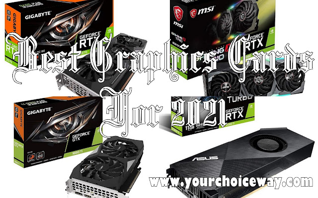 Best Graphics Cards For 2021 - Your Choice Way