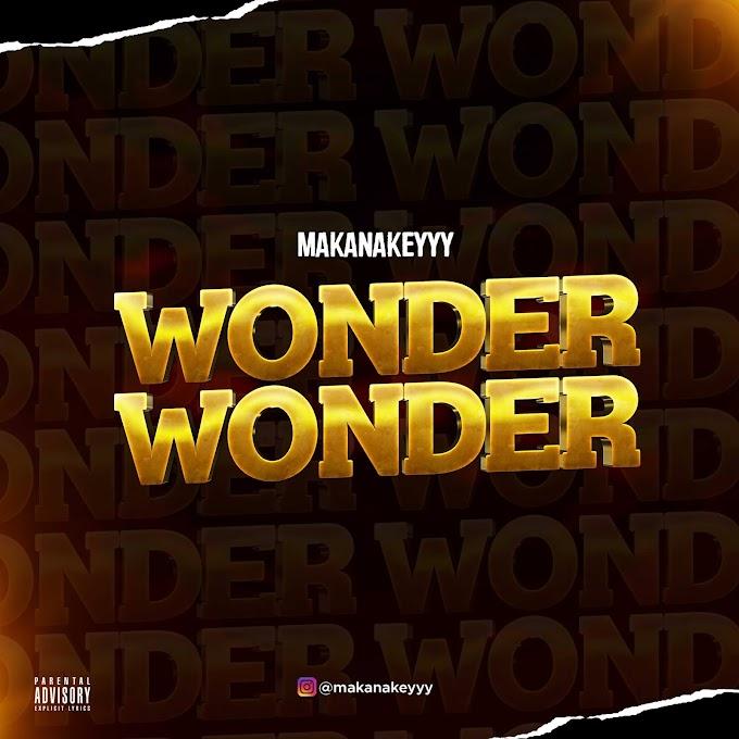 Makanakeyyy - Wonder Wonder