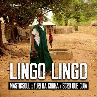 Mastiksoul x Yuri da Cunha x Scro que Cuia - Lingo Lingo