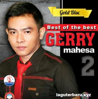 Lagu Terbaru Gerry Mahesa Mp3 Terlengkap