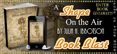 A SHAPE ON THE AIR by Julia H. Ibbotson (Book Blast & Giveaway)