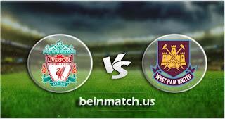 مشاهدة مباراة وست هام يونايتد وليفربول بث مباشر اليوم 29-01-2020 الدوري الانجليزي