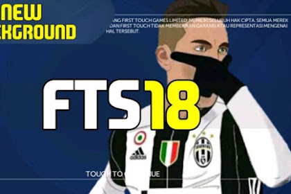 Download FTS 18 HD Full Transfer All Club 2018 Mod Apk For Android Terbaru 2017