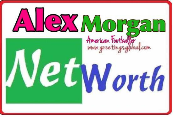 ALEX MORGAN NET WORTH AND SALARY