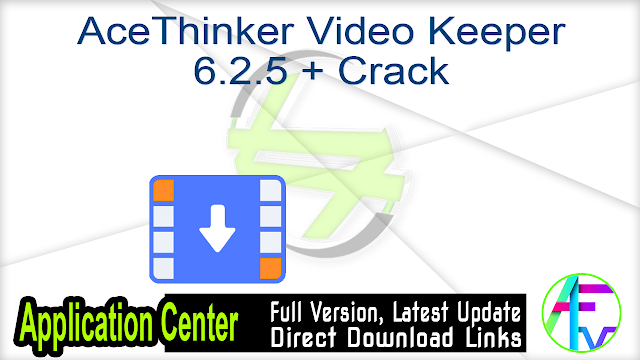 AceThinker Video Keeper 6.2.5 + Crack