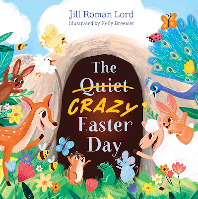 The Quiet Crazy Easter Day by Jill Roman Lord