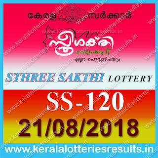 "KeralaLotteriesresults.in, ""kerala lottery result 21.8.2018 sthree sakthi ss 120"" 21st august 2018 result, kerala lottery, kl result,  yesterday lottery results, lotteries results, keralalotteries, kerala lottery, keralalotteryresult, kerala lottery result, kerala lottery result live, kerala lottery today, kerala lottery result today, kerala lottery results today, today kerala lottery result, 21 08 2018, 21.08.2018, kerala lottery result 21-08-2018, sthree sakthi lottery results, kerala lottery result today sthree sakthi, sthree sakthi lottery result, kerala lottery result sthree sakthi today, kerala lottery sthree sakthi today result, sthree sakthi kerala lottery result, sthree sakthi lottery ss 120 results 21-8-2018, sthree sakthi lottery ss 120, live sthree sakthi lottery ss-120, sthree sakthi lottery, 21/8/2018 kerala lottery today result sthree sakthi, 21/08/2018 sthree sakthi lottery ss-120, today sthree sakthi lottery result, sthree sakthi lottery today result, sthree sakthi lottery results today, today kerala lottery result sthree sakthi, kerala lottery results today sthree sakthi, sthree sakthi lottery today, today lottery result sthree sakthi, sthree sakthi lottery result today, kerala lottery result live, kerala lottery bumper result, kerala lottery result yesterday, kerala lottery result today, kerala online lottery results, kerala lottery draw, kerala lottery results, kerala state lottery today, kerala lottare, kerala lottery result, lottery today, kerala lottery today draw result"