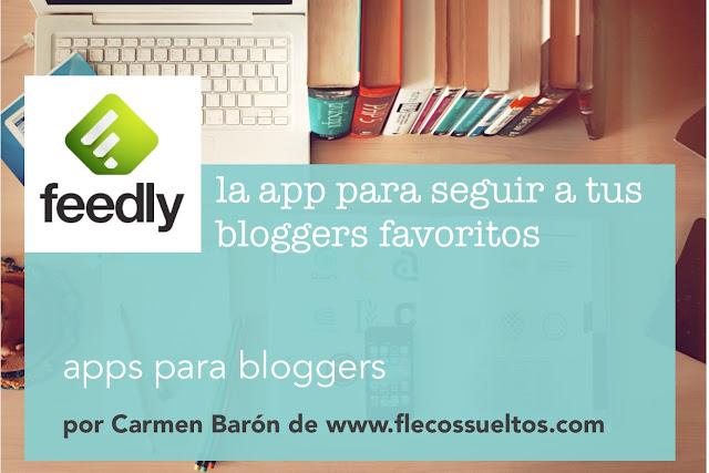 Feedly, la app para seguir a tus bloggers favoritos