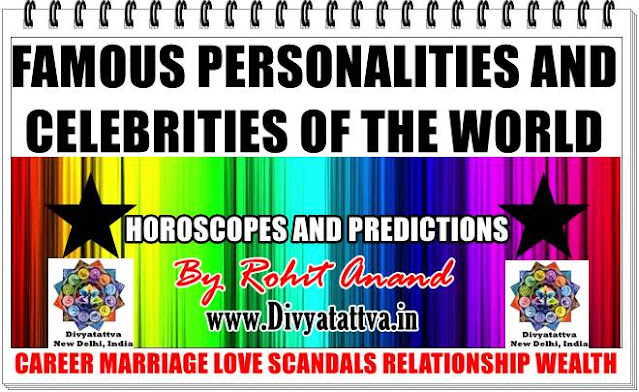 Celebrity horoscope birth charts, vedic astrology, zodiac signs