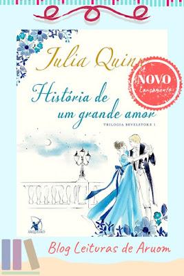 LANÇAMENTO: História de um grande amor - Julia Quinn