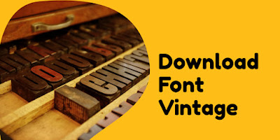 Kumpulan Font Vintage Free Download