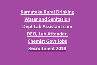 Karnataka Rural Drinking Water and Sanitation Dept Lab Assistant cum DEO, Lab Attender, Chemist Govt Jobs Recruitment 2019