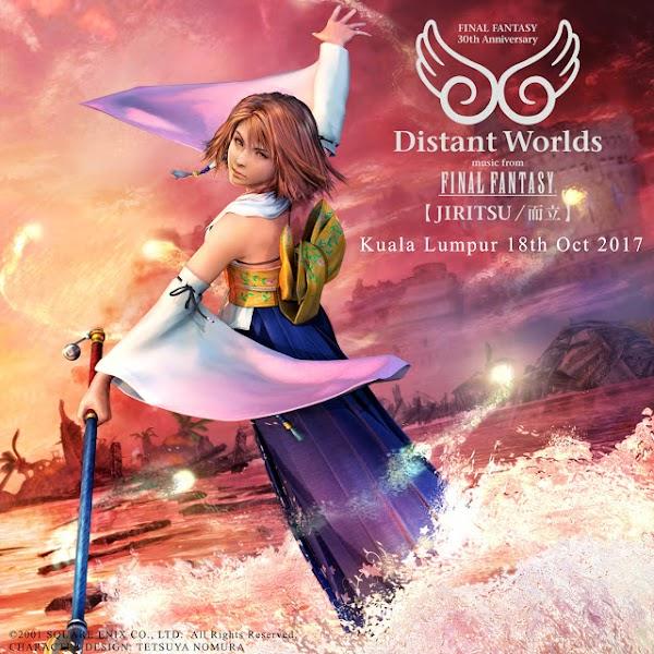 Distant Worlds: music from FINAL FANTASY JIRITSU / 而立 Concert KLCC
