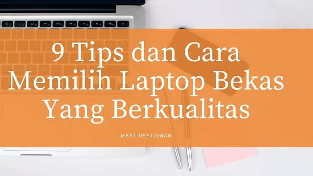 9 tips memilih laptop second