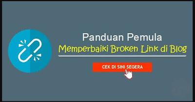 Cara Memperbaiki Broken Link di Blog