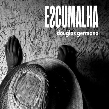 Douglas Germano – Escumalha (2019) CD Completo