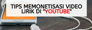 Tips Ampuh Untuk Memonetisasi Video Lirik Di Youtube