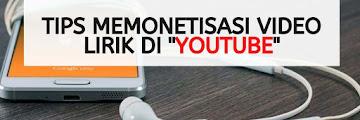 Tips Ampuh Untuk Memonetisasi Video Lirik Di Youtube