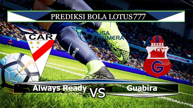 Prediksi skor Always Ready VS Guabira 2 April 2020