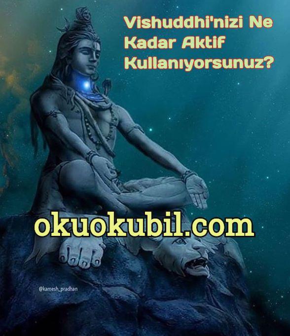 Vishuddhi'nizi Ne Kadar Aktif Kullanıyorsunuz?