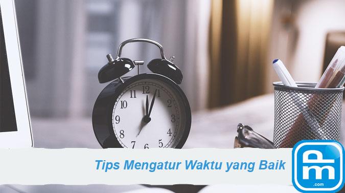 tips cara mengatur waktu yang baik berkualitas
