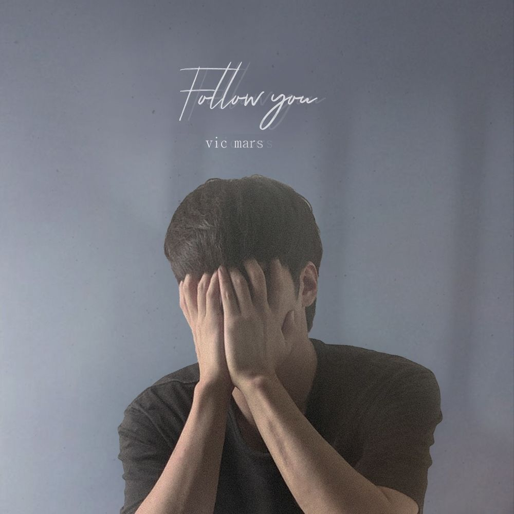 Vic Mars – Follow you – Single