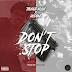 """Thurgo Ku$h x Rocaine - """"Don't Stop"""""""