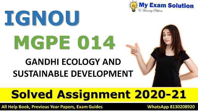 MGPE 014 GANDHI ECOLOGY AND SUSTAINABLE DEVELOPMENT Solved Assignment 2020-21