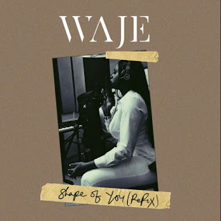 Waje - Shape Of You (Cover)