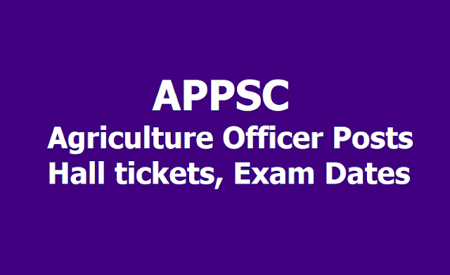 APPSC Agriculture Officer Posts Hall tickets, Exam Dates 2019