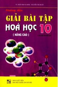 Hướng Dẫn Giải Bài Tập Hóa Học 10 Nâng Cao - Trần Trung Ninh