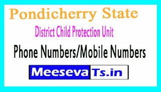 District Child Protection Unit (DCPU)Phone Numbers/Mobile Numbers in Pondicherry State