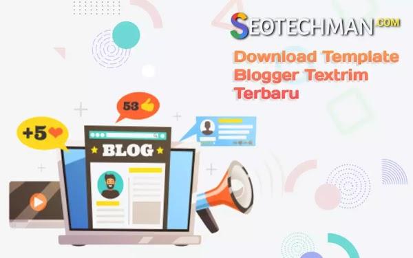 Berbagi Template Blogger Gratis, Download Sekarang! Template Textrim, Fitur dan Kelebihannya