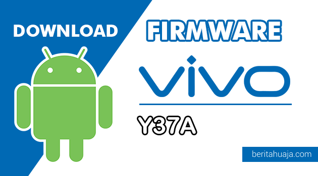 Download Firmware / Stock ROM Vivo Y37A (PD1503) All Version