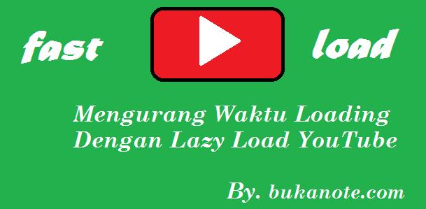 Lazy Load Youtube by. bukanote.com