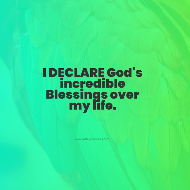 Biblical declarations to speak over yourself, Speak the powerful blessings over your life