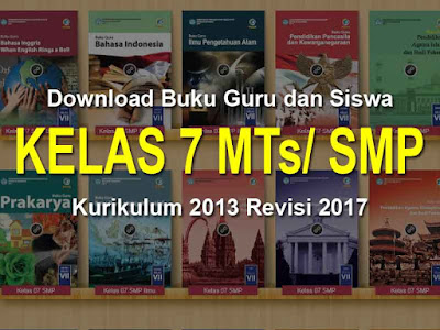 Kurikulum KTSP telah diganti menjadi kurikulum  Geveducation:  Buku  Kelas 7 Kurikulum 2013 Revisi 2017 SMP/MTs untuk Guru dan Siswa
