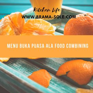 Menu Buka Puasa Ala Food Combining
