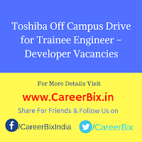 Toshiba Off Campus Drive for Trainee Engineer – Developer Vacancies