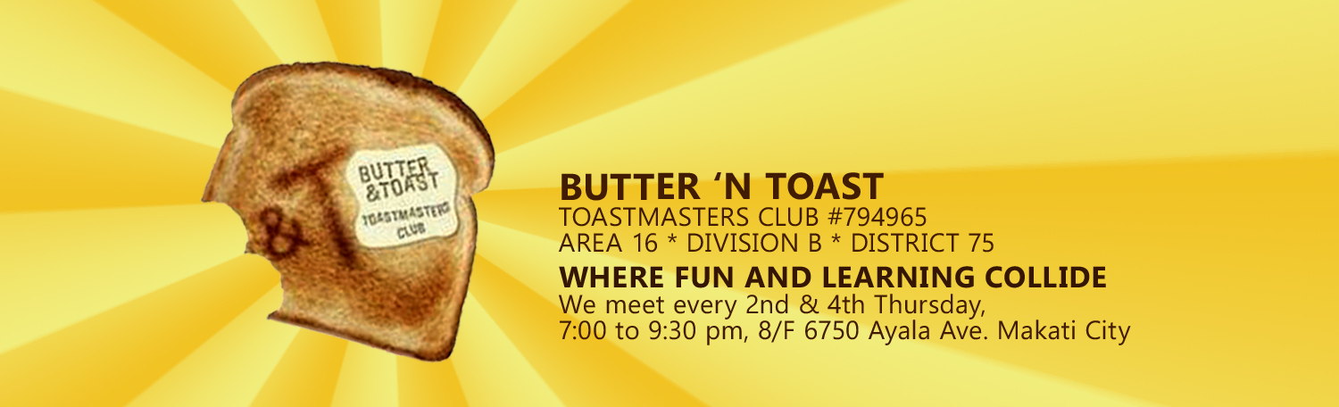 BUTTER and TOAST (B&T) TOAST MASTERS CLUB, ONE OF THE BEST TOASTMASTERS CLUBS IN THE PHILIPPINES