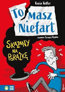 """Tomasz Niefart. Skazany na porażkę"" Kasia Keller"