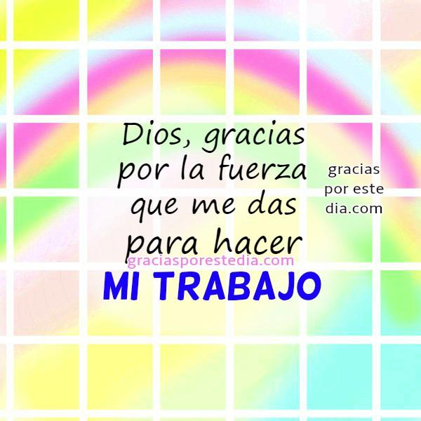 Oración cristiana por mi trabajo, gracias a Dios por mi trabajo, oración de la mañana, imágenes con oraciones cortas a Dios, mensajes cristianos con frases bonitas de gracias por Mery Bracho