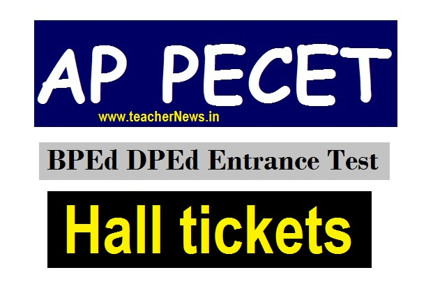 AP PECET Hall tickets 2020 Physical Education B.P.Ed, D.P.Ed Entrance Test 2020 Halltickets