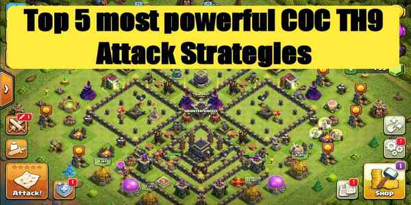Top 5 Most Powerful Clash Of Clans TH9 Attack Strategies! [2021]
