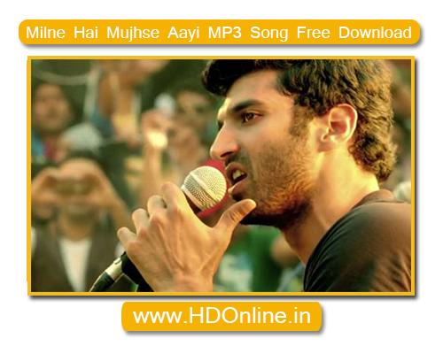 Milne Hai Mujhse Aayi MP3 Song Free Download