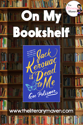 In Jack Kerouac is Dead to Me by Gae Polisner, the main character, JL, is struggling to navigate high school with a physically absent father and a mentally absent mother. She's dating a senior who everyone else has pegged as bad news (and spoiler, they aren't wrong) and the rift between her and her best friend continues to grow. Read on for more of my review and ideas for classroom application.